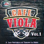 Café Viola, Vol. 1 (A Casa Sertaneja de Tangara da Serra) by Various Artists