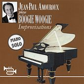 Boogie Woogie Improvisations (Piano Solo) by Jean-Paul Amouroux