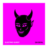 Oh Devil (Radio Version) by Electric Guest