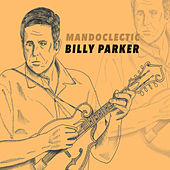 Mandoclectic by Billy Parker