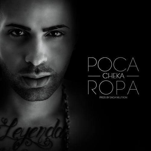 Poca Ropa by Cheka