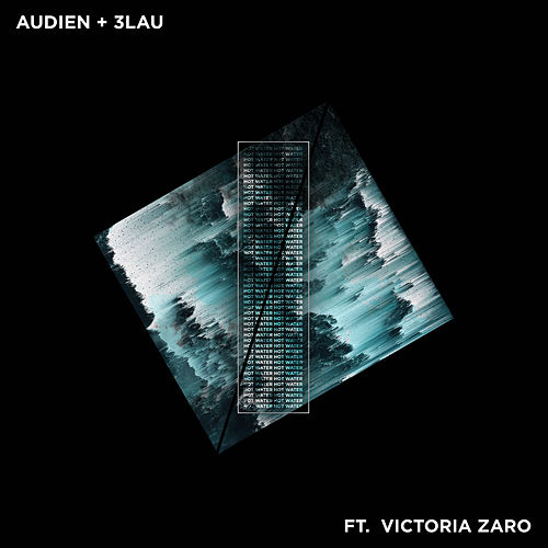 Hot Water  (Feat. Victoria Zaro) de Audien