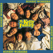 Honest Workers von The Kelly Family