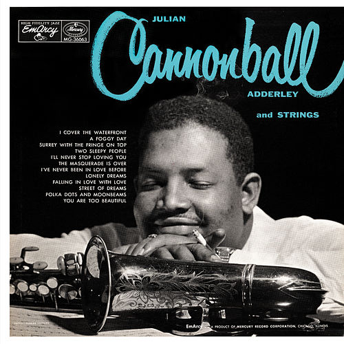 Julian Cannonball Adderley And Strings von Cannonball Adderley