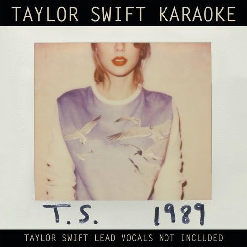 Taylor Swift Karaoke: 1989 by Taylor Swift