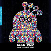 Alien Funk, Vol. 1 - Techno from Another Planet by Various Artists