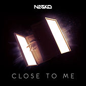 Close To Me by Nasko