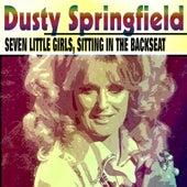 Seven Little Girls, Sitting in the Backseat von Dusty Springfield