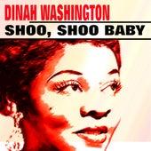 Shoo, Shoo Baby by Dinah Washington