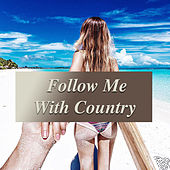 Follow Me With Country de Various Artists