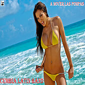 A Mover Las Pompas by Cumbia Latin Band