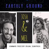 Earthly Ground (Downward Trajectory Original Soundtrack) by Josh