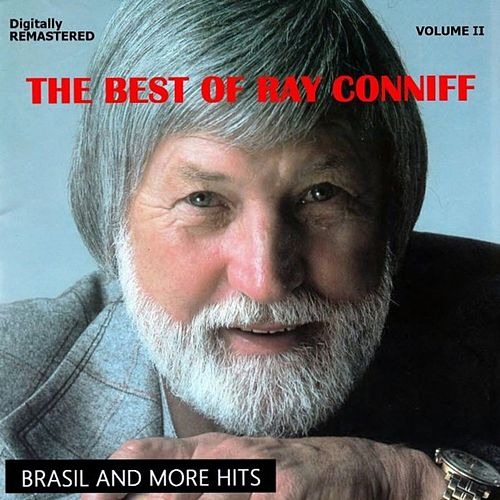 The Best of Ray Conniff, Vol. II - Brasil... and More Hits (Remastered) de Ray Conniff