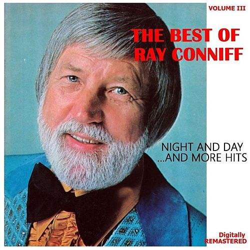 The Best of Ray Conniff, Vol. III - Night and Day.... and More Hits (Remastered) de Ray Conniff