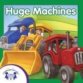 Huge Machines by Kim Mitzo Thompson