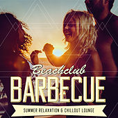 Beachclub Barbecue - Summer Relaxation & Chillout Lounge by Various Artists