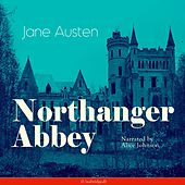 Northanger Abbey (Unabridged) by Alice Johnson