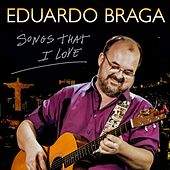 Songs That I Love by Eduardo Braga