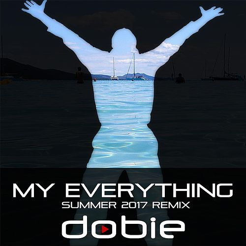 My Everything (Summer Remix) by Dobie