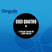 If You Can't Give Me Love / Wiser Than You (2017 Remaster) by Suzi Quatro
