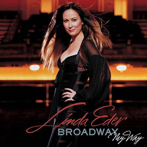 Play & Download Broadway My Way by Linda Eder | Napster