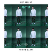 Auf Repeat (Akustik Version) von Moritz Garth
