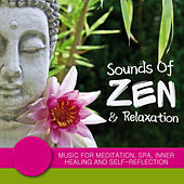 Sounds of Zen & Relaxation - Music for Meditation, Spa, Inner Healing and Self-Reflection by Various Artists
