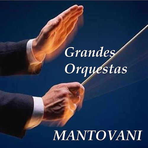 Grandes Orquestas by Mantovani
