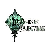 Play & Download Marquis of Vaudeville by Marquis of Vaudeville | Napster