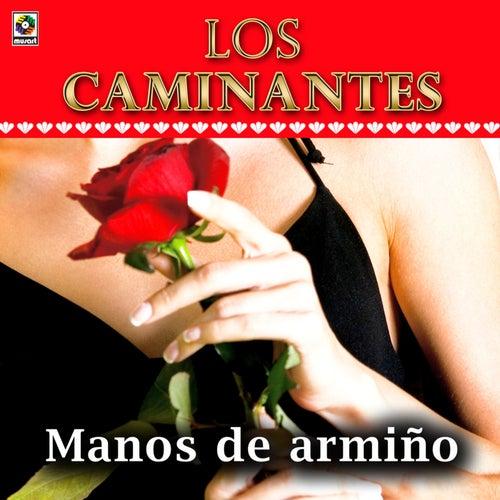 Manos De Armiño by Los Caminantes