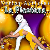 Play & Download La Fiestona by Various Artists | Napster