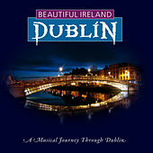 Play & Download Beautiful Dublin by Various Artists | Napster