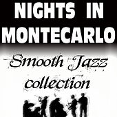 Play & Download Nights In Montecarlo, Smooth Jazz Collection by Various Artists | Napster