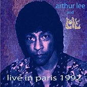 Play & Download Live in Paris 1992 by Arthur Lee | Napster