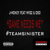 Game Needs Me (feat. Mygz & Oso) by J-Money