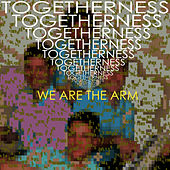 Play & Download Togetherness by We Are the Arm | Napster