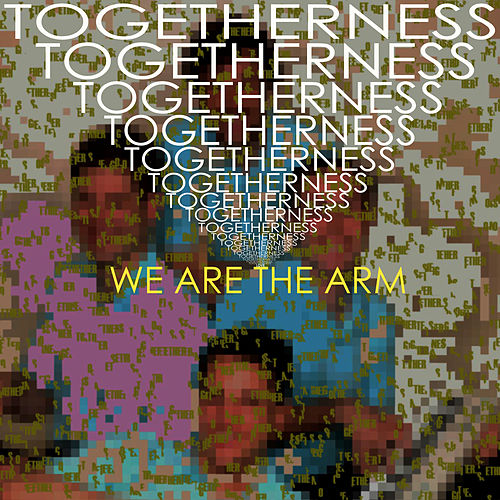 Togetherness by We Are the Arm