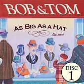 As Big As A Hat - Disc 1 by Bob & Tom