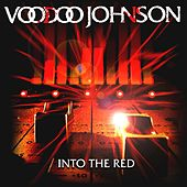 Into The Red by Voodoo Johnson