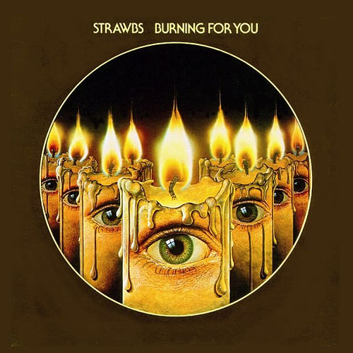 Play & Download Burning For You by The Strawbs | Napster