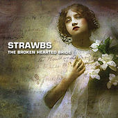 Play & Download The Broken Hearted Bride by The Strawbs | Napster