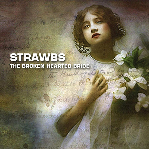 Play & Download The Broken Hearted Bride by The Strawbs   Napster