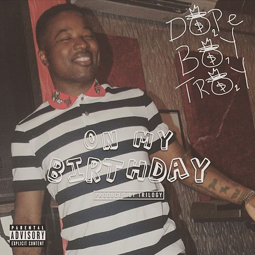 On My Birthday by Troy Ave