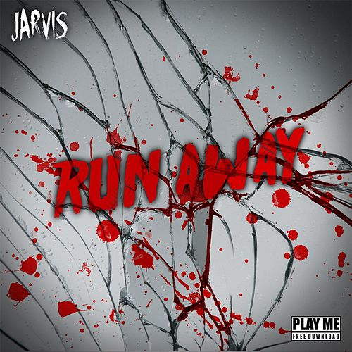 Run Away by Jarvis