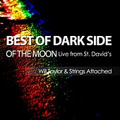 Best of Dark Side of the Moon Live from St. David's by Will Taylor