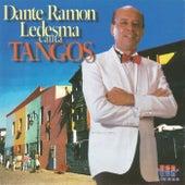 Dante Ramon Ledesma Canta Tangos by Dante Ramon Ledesma