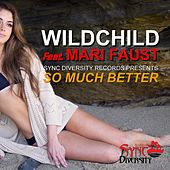 So Much Better (feat. Mari Faust) by Wildchild