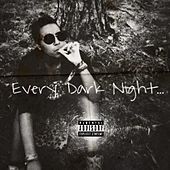 Every Dark Night... by Davy Fresh