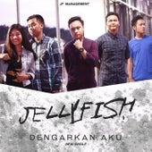 Dengarkan Aku by Jellyfish