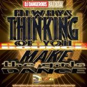 Always Thinking of You (Bounce) by DJ Dangerous Raj Desai